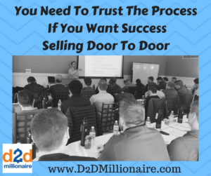 trust the process, selling door to door, marketing door to door, door-to-door sales, door-to-door marketing, sales process