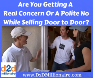 www.D2DMillionaire.com, door-to-door sales, selling door to door, marketing door to door, polite no, real concern, door-to-door sales tips, door-to-door sales training